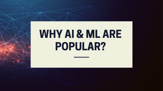 Why is everyone talking about AI & Machine Learning