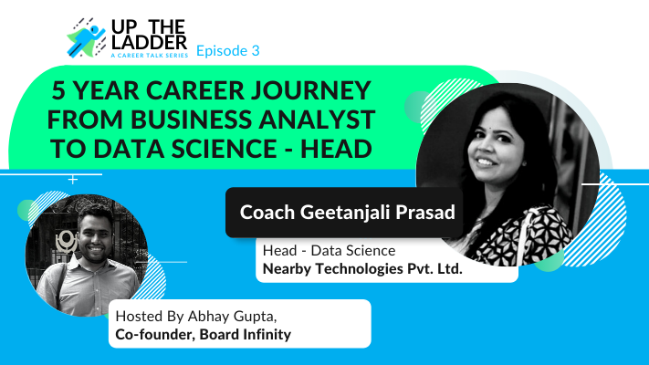 5 Year Career Journey from Business Analyst to Leading Data Science Team (w/ Geetanjali Prasad)