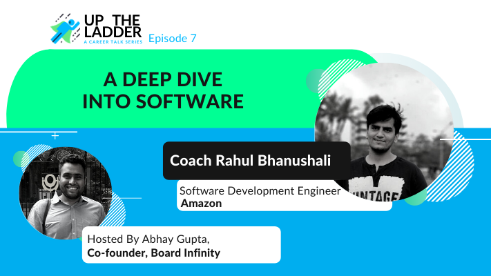 Deep Dive into Software World with Software Development Engineer from Amazon (w/ Rahul Bhanushali)