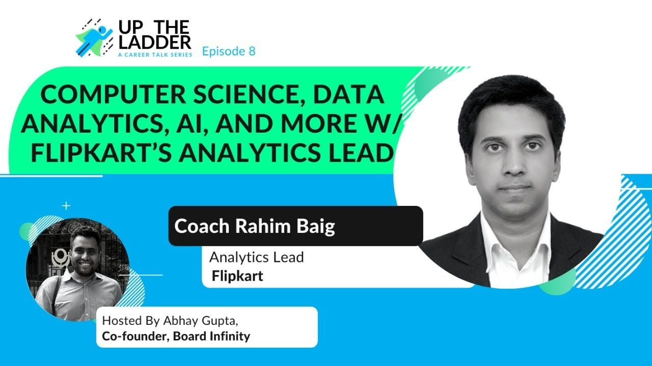 Computer Science, Data Analytics, AI, and more with Mirza Rahim Baig (Analytics Lead at Flipkart)