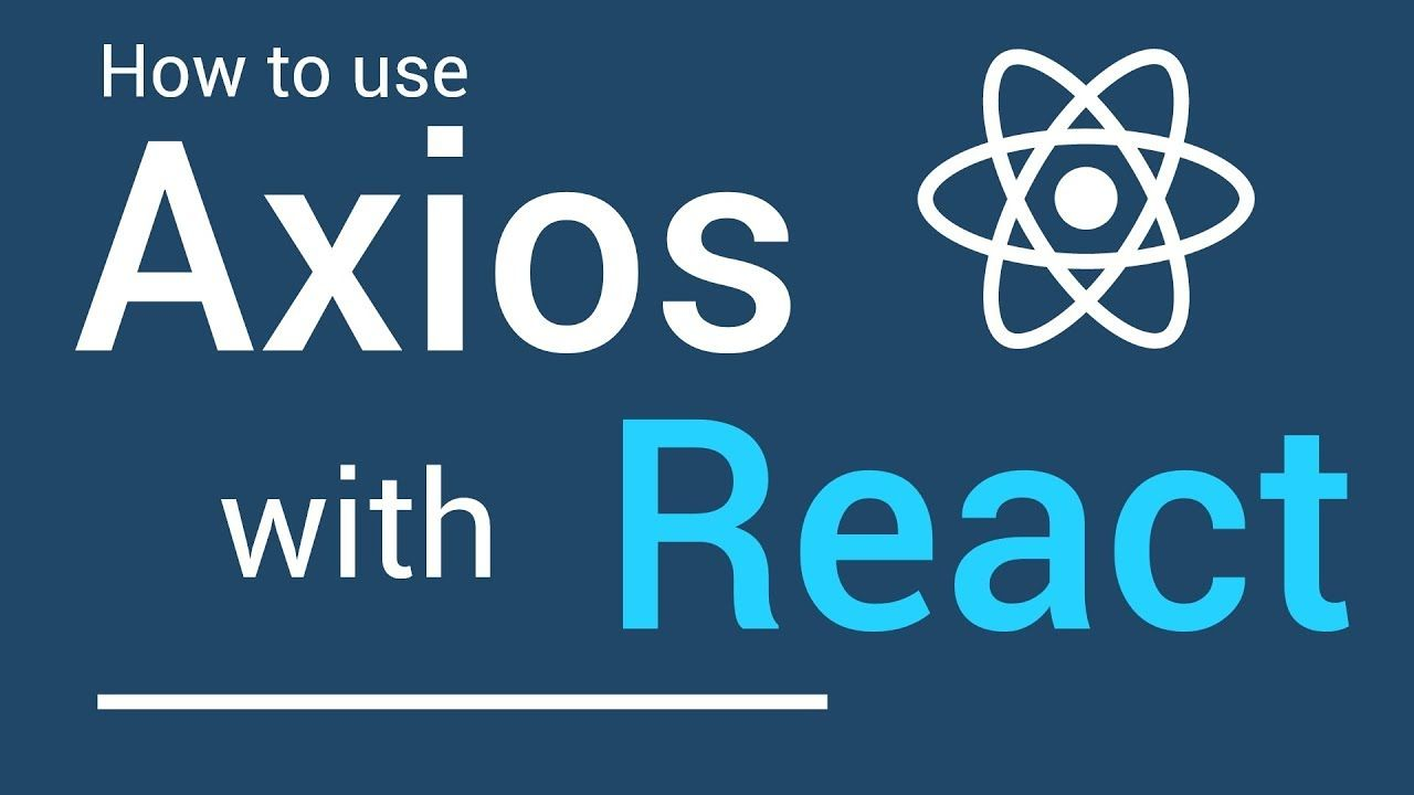 Understanding Axios in ReactJS