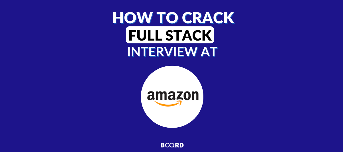 How to Crack Full-Stack Interview at Amazon?