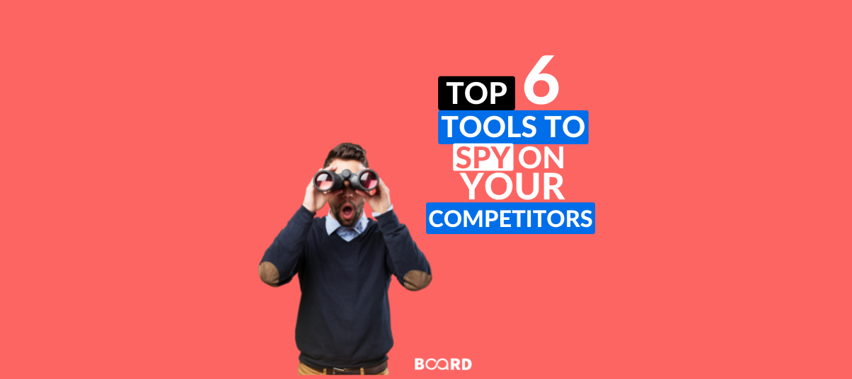 6 TOOLS TO SPY ON YOUR COMPETITORS