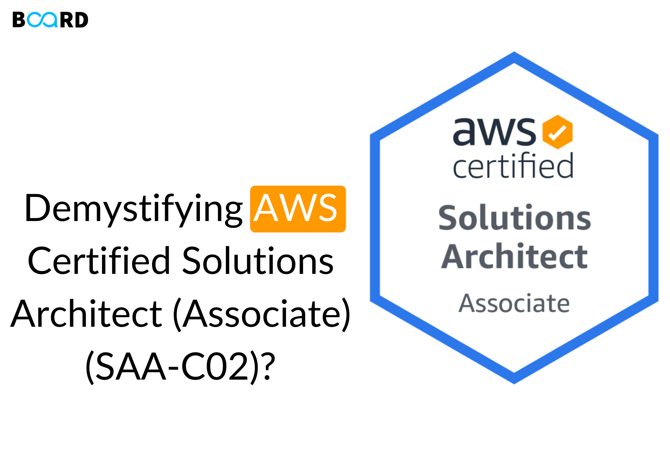 Demystifying AWS Certified Solutions Architect (Associate) (SAA-C02)?
