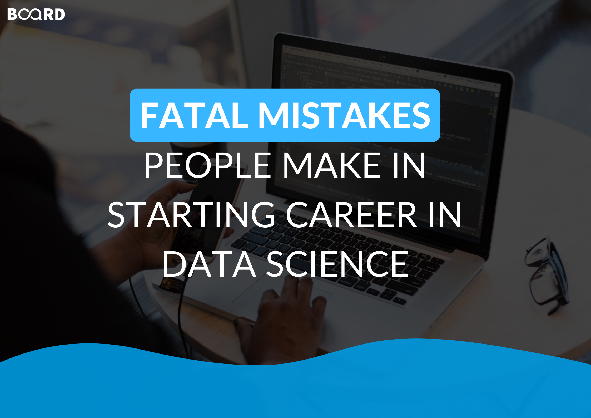 Fatal Mistakes People Make In Starting Career In Data Science: