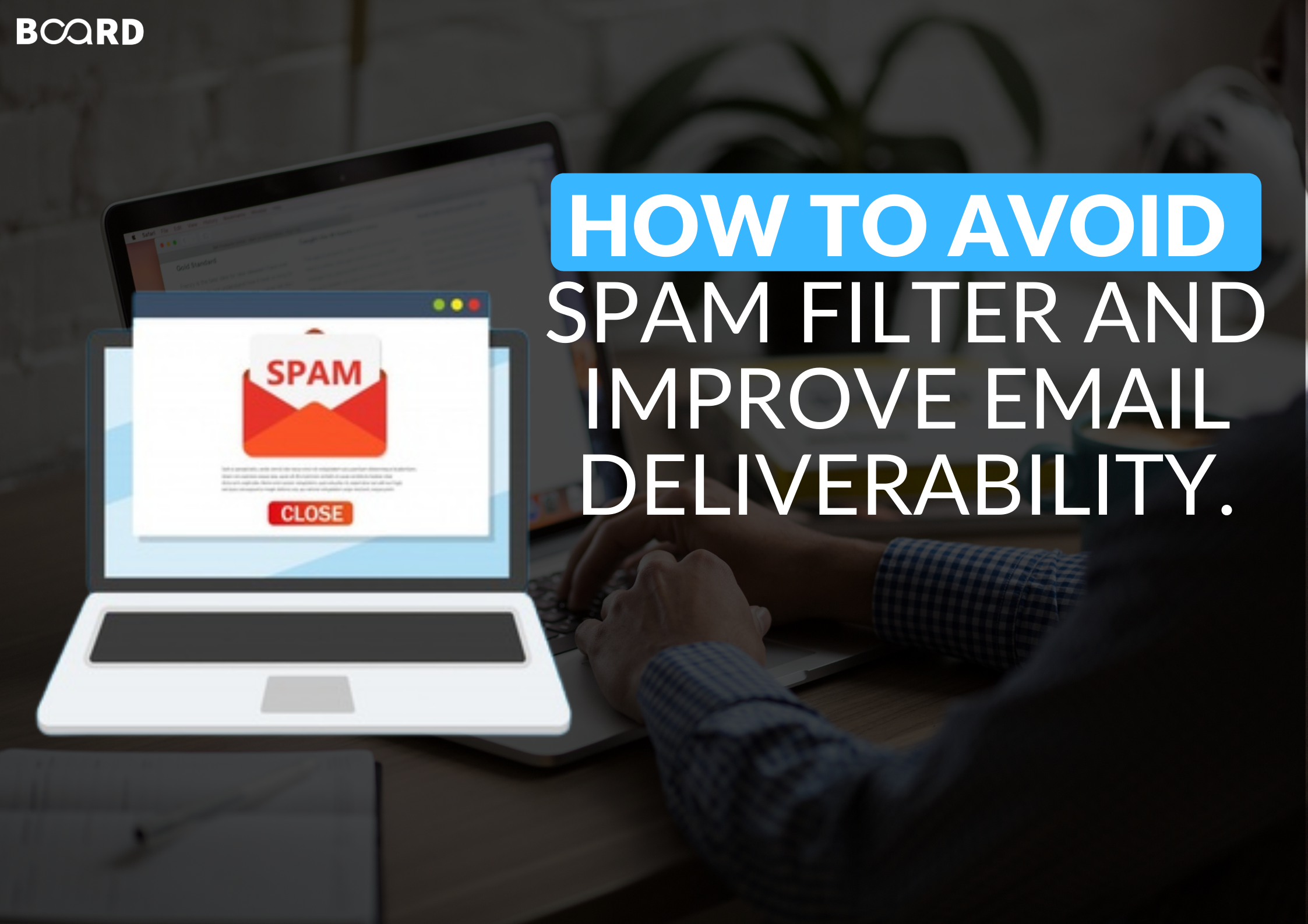 How to Avoid Spam Filter And Improve Email Deliverability.