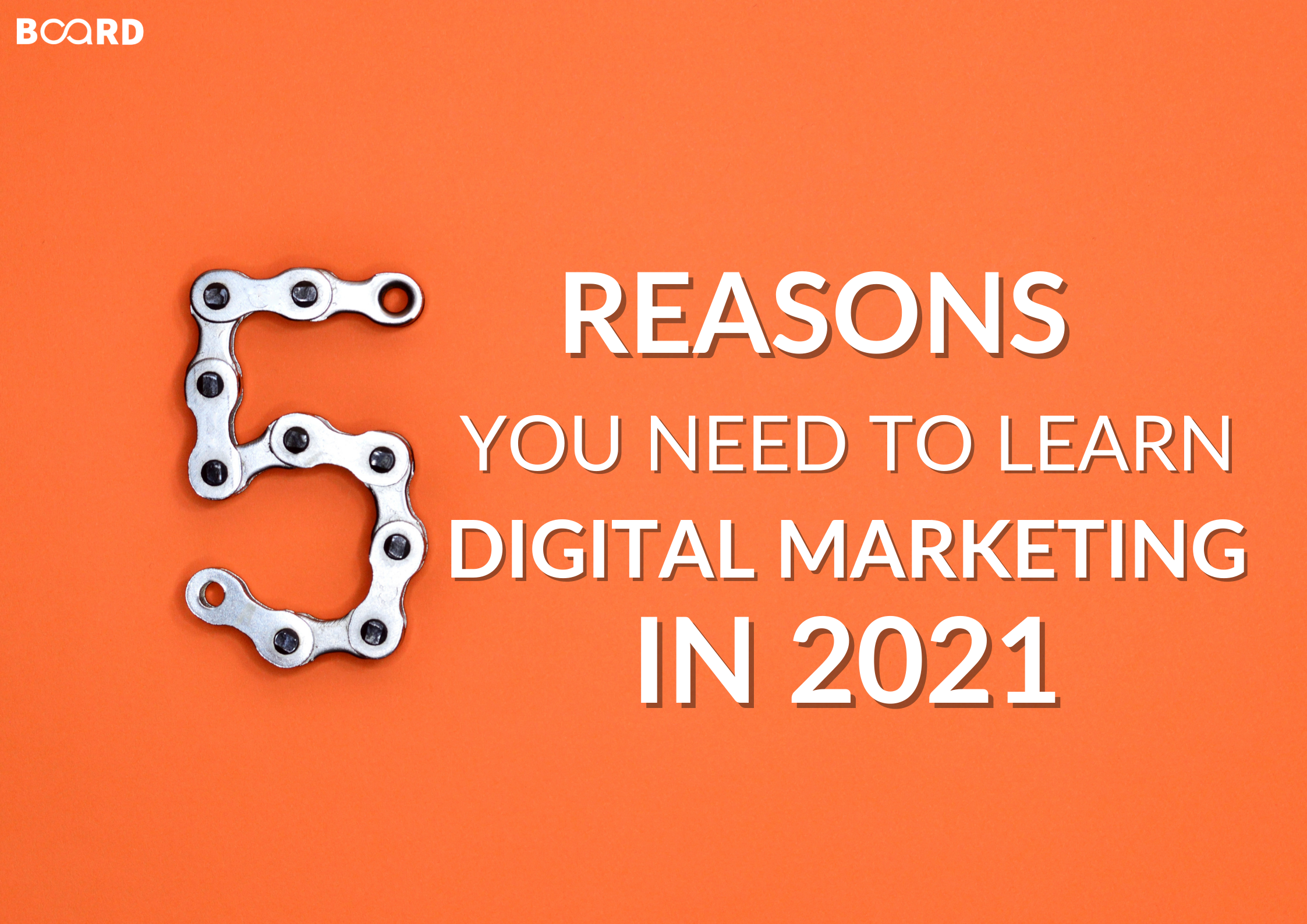 5 Reasons You Need To Learn Digital Marketing In 2021