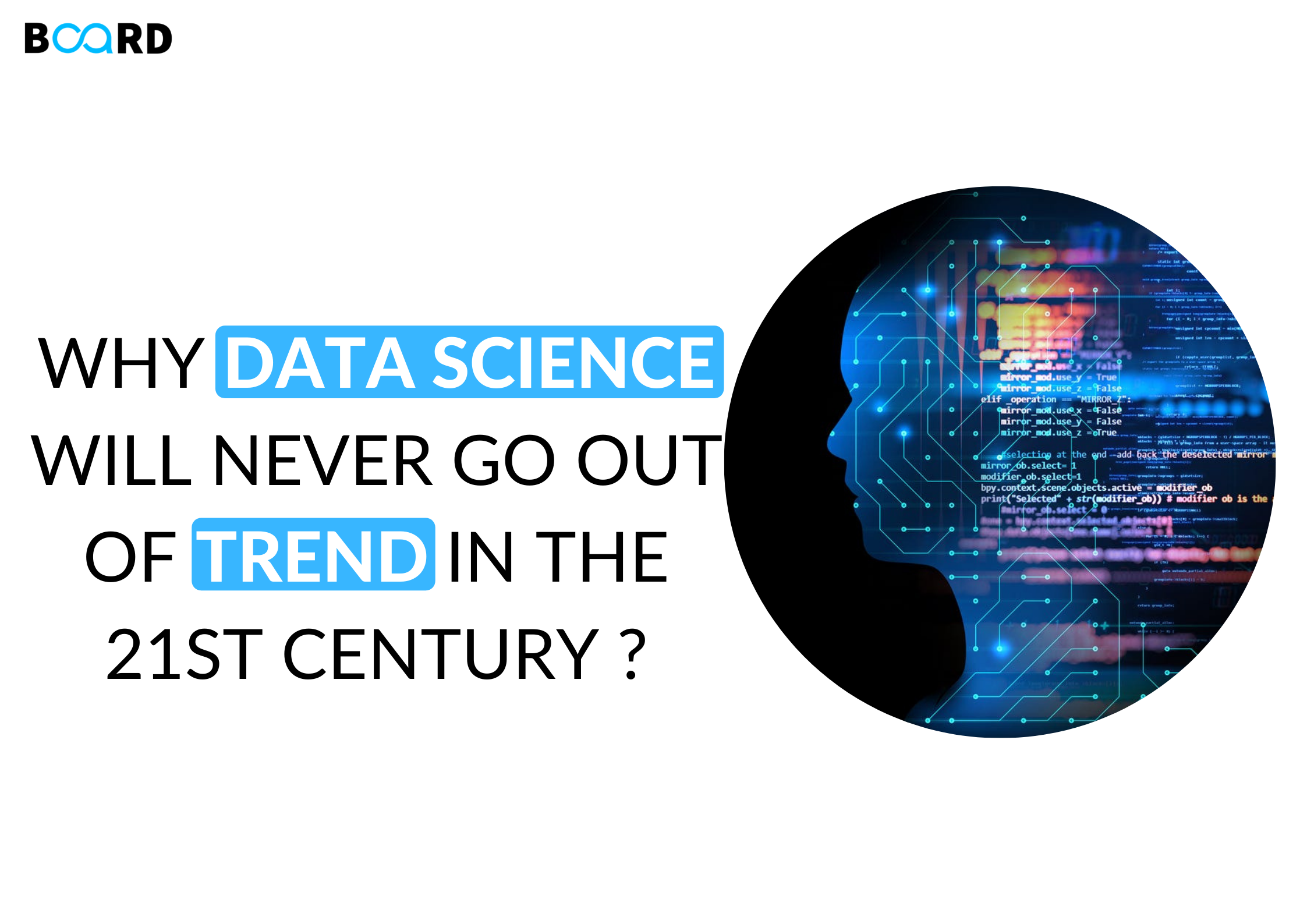 Why Data Science Will Never Go Out Of Trend In The 21st century