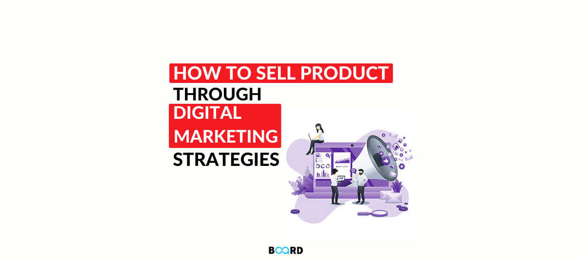 How To Sell Product With Digital Marketing Strategies