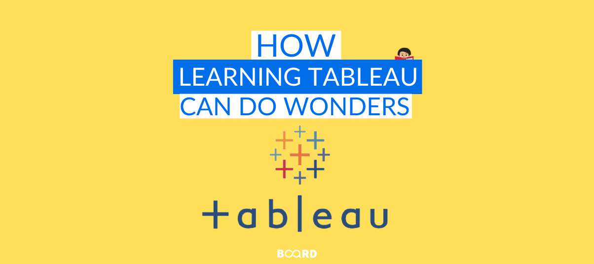 How Learning Tableau Can Do Wonders