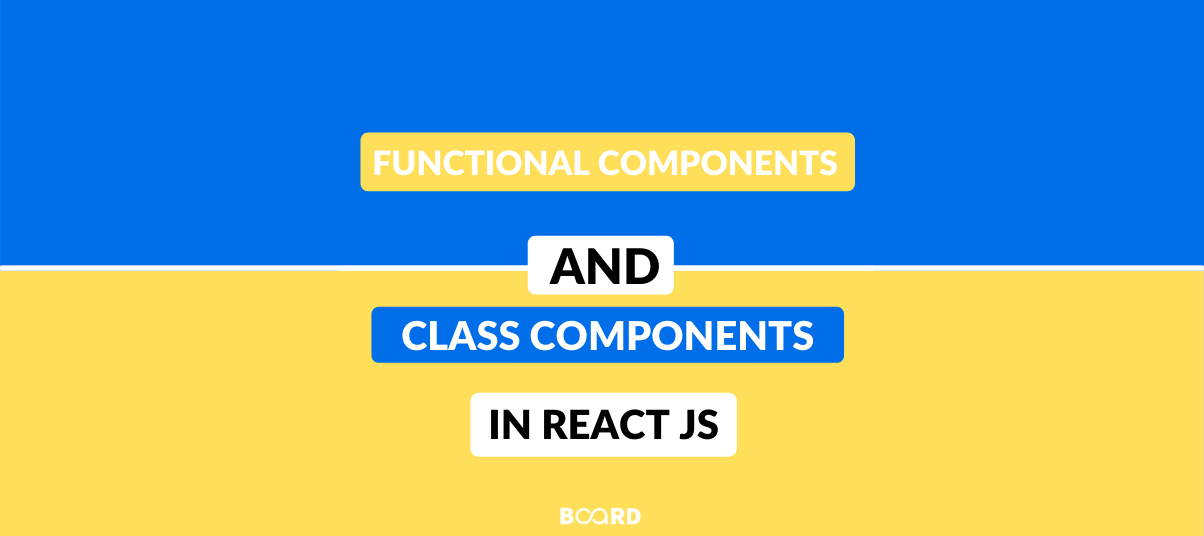Functional Components and Class Components in ReactJS