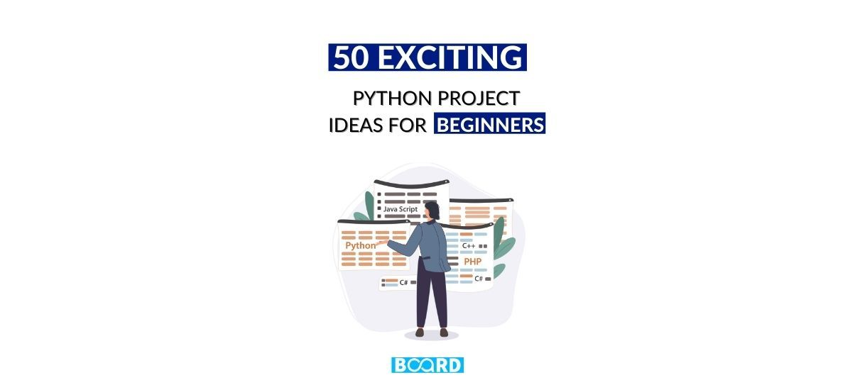 50 Exciting Python Project Ideas for Beginners [2021]