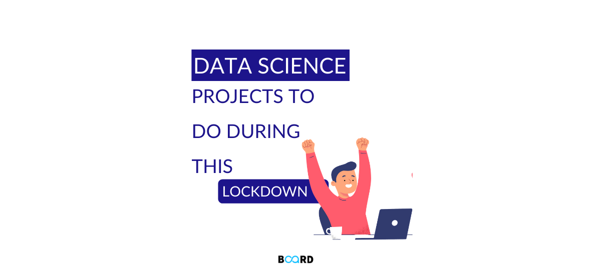 Data Science Projects to do During this Lockdown for Beginners