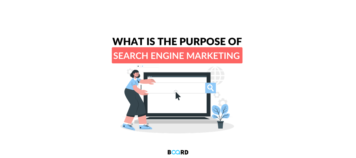What is the Purpose of Search Engine Marketing?