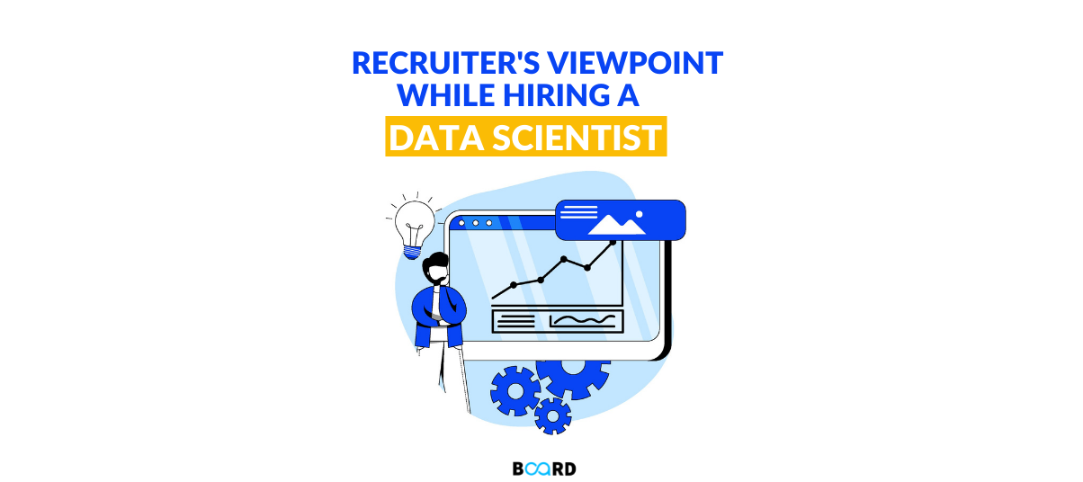 Recruiter's Viewpoint While Hiring a Data Scientist