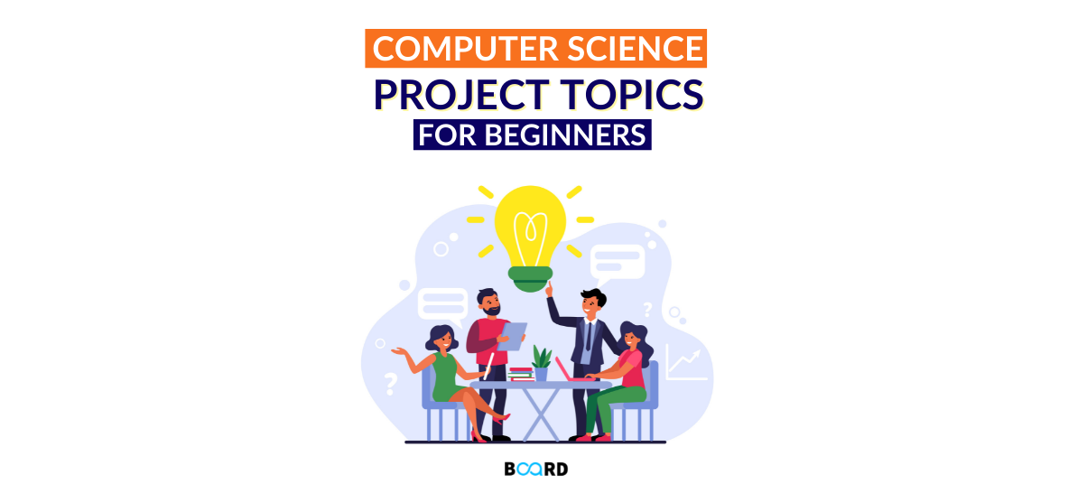 Interesting Computer Science Project Ideas For Beginners [2021]