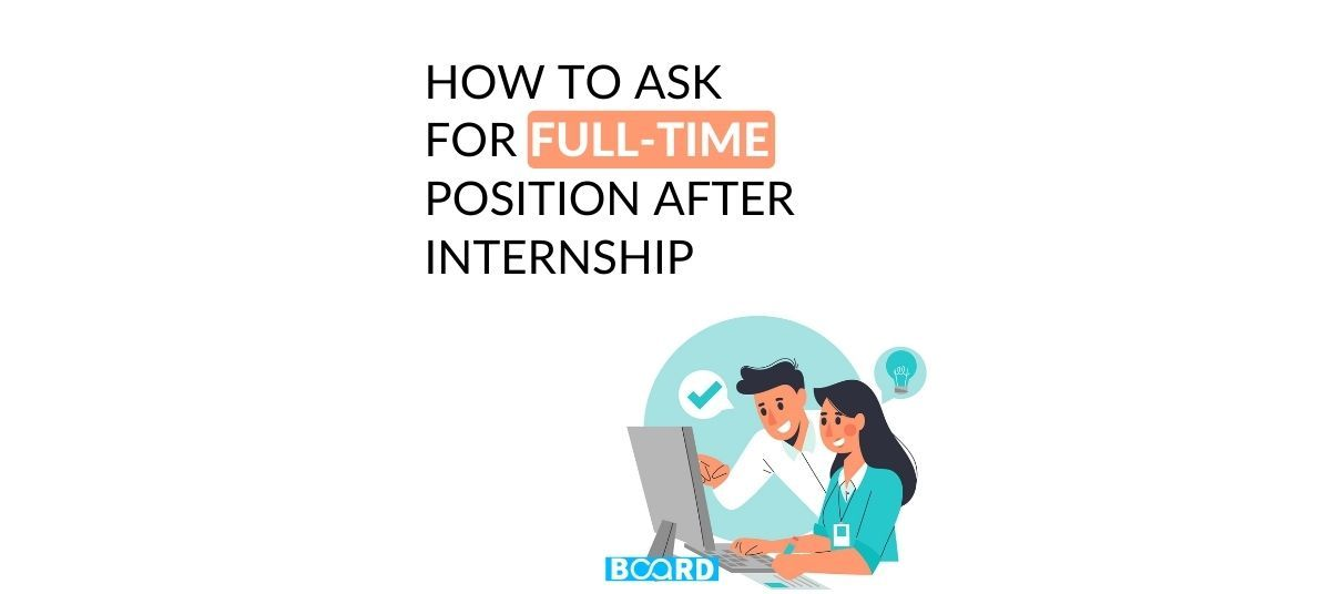 How to Ask for Full-time Position after Internship(With Sample Email Template)