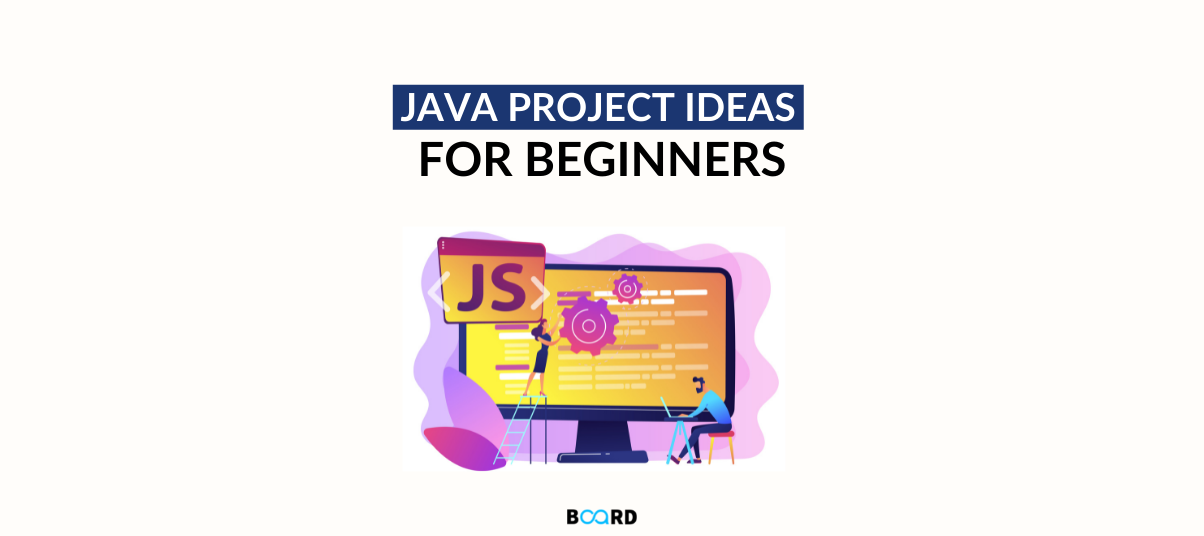 Interesting Java Project & Ideas For Beginners